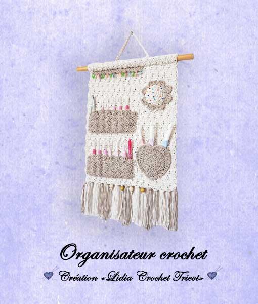 Organisateur crochet (tutoriel Lidia Crochet Tricot)